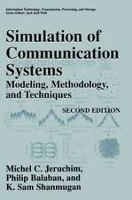 Simulation of Communication Systems: Modeling, Methodology and Techniques
