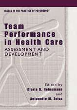 Team Performance in Health Care: Assessment and Development