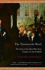 The Tyrannicide Brief:  The Story of the Man Who Sent Charles I to the Scaffold