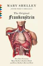 The Original Frankenstein:  The Original Two-Volume Novel of 1816-1817 from the Bodleian Library Manuscripts