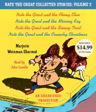 Nate the Great Collected Stories:  Nate the Great and the Phony Clue; Nate the Great and the Missing Key; Nate the Great and the Snowy Trail;