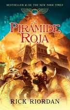 La Piramide Roja:  Las Cronicas de Kane, Libro 1