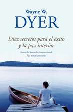 Diez Secretos Para el Exito y la Paz Interior = Ten Secrets for Success and Inner Peace