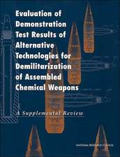 Evaluation of Demonstration Test Results of Alternative Technologies for Demilitarization of Assembled Chemical Weapons:: A Supplemental Review
