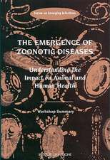 The Emergence of Zoonotic Diseases:  Workshop Summary