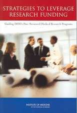 Strategies to Leverage Research Funding: Guiding DOD's Peer Reviewed Medical Research Programs