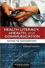 Health Literacy, Ehealth, and Communication:  Workshop Summary