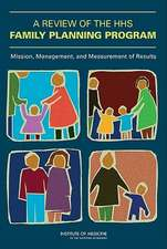 A Review of the HHS Family Planning Program:  Mission, Management, and Measurement of Results [With CDROM]