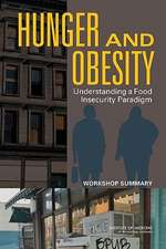 Hunger and Obesity:  Workshop Summary