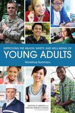 Improving the Health, Safety, and Well-Being of Young Adults:  Workshop Summary