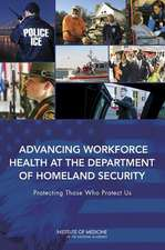 Advancing Workforce Health at the Department of Homeland Security:  Protecting Those Who Protect Us
