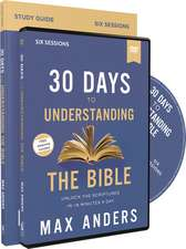 30 Days to Understanding the Bible Study Guide with DVD: Unlock the Scriptures in 15 Minutes a Day