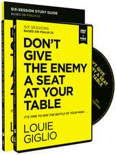 Don't Give the Enemy a Seat at Your Table Study Guide with DVD: Taking Control of Your Thoughts and Fears Through Psalm 23
