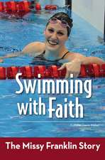 Swimming with Faith: The Missy Franklin Story