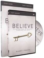Believe Study Guide with DVD: Living the Story of the Bible to Become Like Jesus
