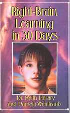 Right-Brain Learning in 30 Days:  The Whole Mind Program