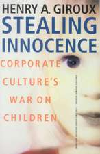 Stealing Innocence: Youth, Corporate Power and the Politics of Culture