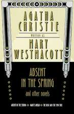 Absent in the Spring and Other Novels:  Absent in the Spring -- Giant's Bread -- The Rose and the Yew Tree