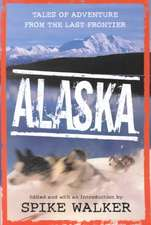 Alaska:  Tales of Adventure from the Last Frontier