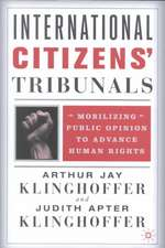 International Citizens' Tribunals: Mobilizing Public Opinion to Advance Human Rights