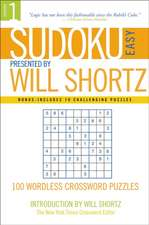 Sudoku Easy Presented by Will Shortz Volume 1:  100 Wordless Crossword Puzzles