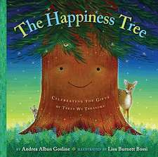The Happiness Tree:  Celebrating the Gifts of Trees We Treasure