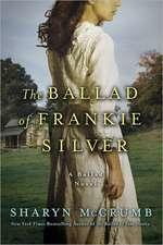 The Ballad of Frankie Silver:  A Ballad Novel