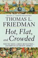 Hot, Flat, and Crowded, Release 2.0:  Why We Need a Green Revolution--And How It Can Renew America