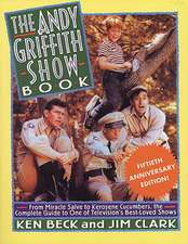 The Andy Griffith Show Book:  The Complete Guide to One of Television's Best-Loved Shows