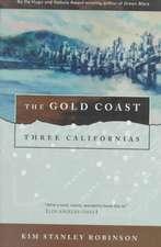 The Gold Coast:  Three Californias