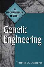 Genetic Engineering:  A Documentary History