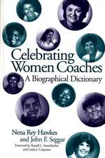 Celebrating Women Coaches:  A Biographical Dictionary