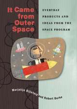 It Came from Outer Space:  Everyday Products and Ideas from the Space Program