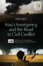 Iraq's Insurgency and the Road to Civil Conflict [2 Volumes]