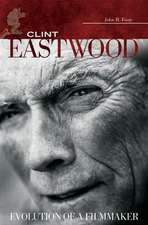 Clint Eastwood:  Evolution of a Filmmaker