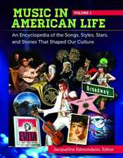 Music in American Life [4 Volumes]:  An Encyclopedia of the Songs, Styles, Stars, and Stories That Shaped Our Culture