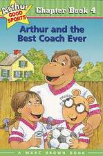 Arthur and the Best Coach Ever: Arthur Good Sports Chapter Book 4