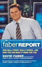 """The Faber Report: CNBC's """"The Brain"""" Tells You How Wall Street Really Works and How You Can Make It Work for You"""