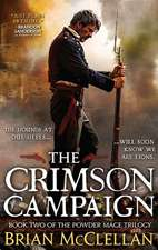 The Crimson Campaign (The Powder Mage Trilogy #2)