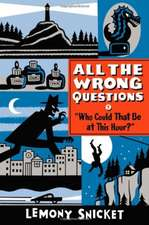 """""""Who Could That Be at This Hour?"""": Also Published as """"All the Wrong Questions: Question 1"""""""