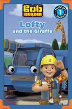 Bob the Builder: Lofty and the Giraffe