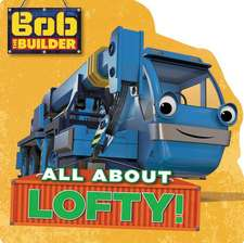 Bob the Builder: All About Lofty