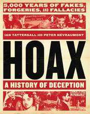Hoax: A History of Deception