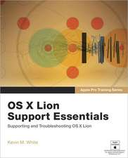 OS X Lion Support Essentials:  Supporting and Troubleshooting OS X Lion