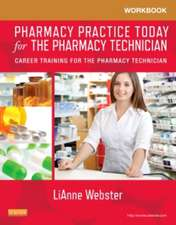 Workbook for Pharmacy Practice Today for the Pharmacy Technician: Career Training for the Pharmacy Technician