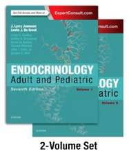 Endocrinology: Adult and Pediatric, 2-Volume Set
