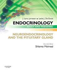 Endocrinology Adult and Pediatric: Neuroendocrinology and The Pituitary Gland