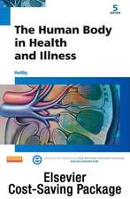 The Human Body in Health and Illness - Text and Elsevier Adaptive Learning Package