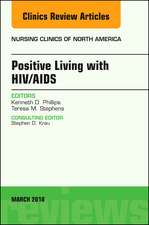 Positive Living with HIV/AIDS, An Issue of Nursing Clinics