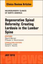 Degenerative Spinal Deformity: Creating Lordosis in the Lumbar Spine, An Issue of Neurosurgery Clinics of North America